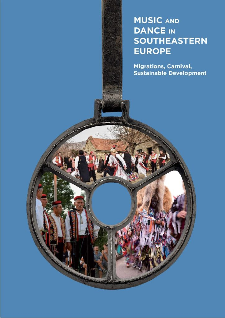 Music and Dance in Southeastern Europe: Migrations, Carnival, Sustainable Development