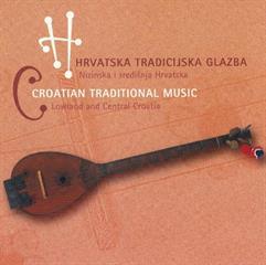 Hrvatska tradicijska glazba. CD1: Nizinska i središnja Hrvatska CD2: Gorska i primorska Hrvatska