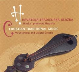 Hrvatska tradicijska glazba: gorska i primorska Hrvatska
