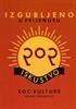 Izgubljeno u prijenosu: pop iskustvo soc kulture