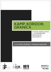 Kamp, koridor, granica: studije izbjeglištva u suvremenom hrvatskom kontekstu