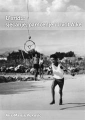 U sridu: sjećanje, pamćenje i život Alke