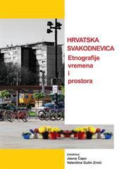 Hrvatska svakodnevnica. Etnografije vremena i prostora
