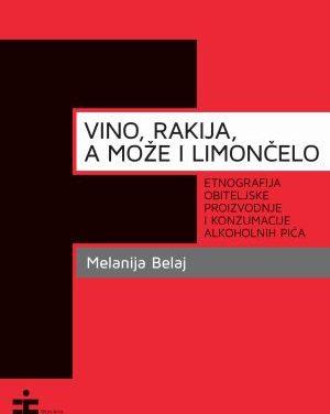 Vino, rakija, a može i limončelo: etnografija obiteljske proizvodnje i konzumacije alkoholnih pića