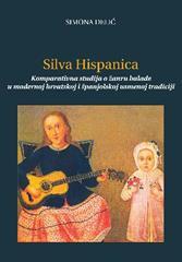 Silva Hispanica: Komparativna studija o žanru balade u modernoj hrvatskoj i španjolskoj usmenoj tradiciji