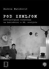 Pod zemljom: Antropologija rudarenja na Labinštini u XX. stoljeću