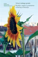 Vrtovi našega grada: Studije i zapisi o praksama urbanog vrtlarenja