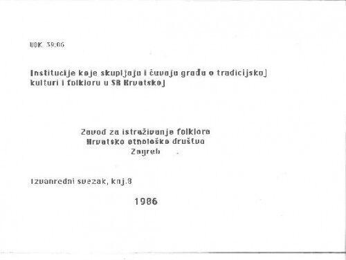 Institucije koje skupljaju i čuvaju građu o tradicijskoj kulturi i folkloru u SR Hrvatskoj