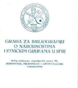 Građa za bibliografiju o tradicijskoj kulturi i folkloru narodnosti etničkih grupa u SFR Jugoslaviji