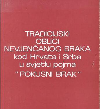 """Tradicijski oblici nevjenčanog braka kod Hrvata i Srba u svjetlu pojma """"pokusni brak"""""""