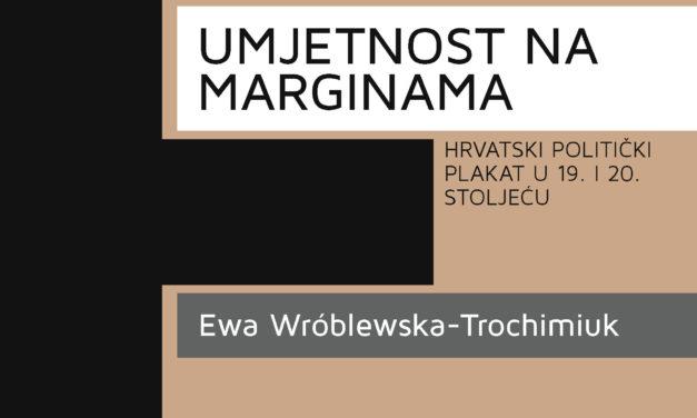 Umjetnost na marginama. Hrvatski politički plakat u 19. i 20. stoljeću