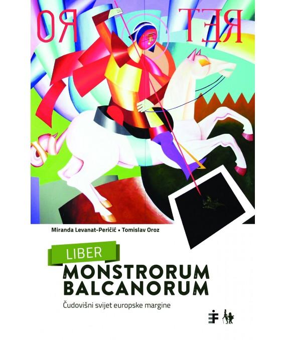 Liber monstrorum balcanorum. Čudovišni svijet europske margine