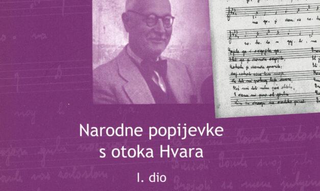 Narodne popijevke s otoka Hvara: I. dio: Jelsa, 1938. i 1946.